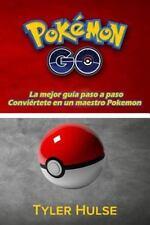 Pokemon Go: la Mejor Guía para Convertirse en un Maestro Pokemon (consejos,...