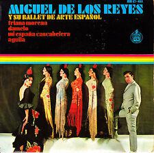 EP MIGUEL DE LOS REYES y su BALLET de ARTE ESPAÑOL triana morena + 3 SPAIN 1968