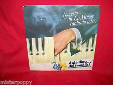 IL GIARDINO DEI SEMPLICI Concerto in La Minore dedicato a lei 7'+PS 45 1978 EX