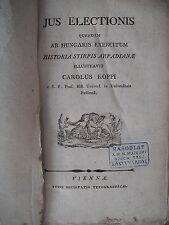JUS ELECTIONIS quondam ab Hungaris exercitum : historia Stirpis Arpadianae 1790