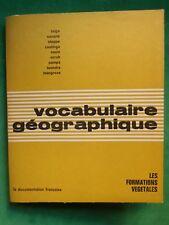 VOCABULAIRE GEOGRAPHIQUE LES FORMATIONS VEGETALES 1966 DOCUMENTATION FRANCAISE