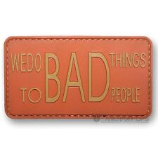 Vinyl Morale Patch Velcro Panel Rubber 'We Do Bad Things To Bad People' Orange