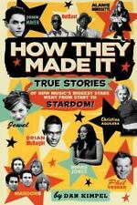 How They Made It: True Stories of How Music's Biggest Stars Went from-ExLibrary