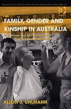 Family, Gender and Kinship in Australia: The Social and Cultural Logic of Practi
