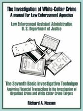 The Investigation of White-Collar Crime: A Manual for Law Enforcement Agencies (