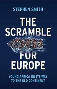 The Scramble for Europe ~ Stephen Smith ~  9781509534579
