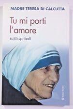 TU MI PORTI L'AMORE Madre Teresa di Calcutta CITTÀ NUOVA 2005