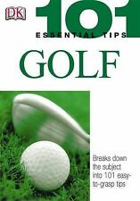 101 Essential Tips Golf (Dorling Kindersley Paperback, 2004) NEW - FREE P&P