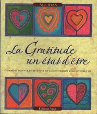 La Gratitude : Un Etat d'Etre - Comment Donner et Recevoir de la Joie - M-j Ryan
