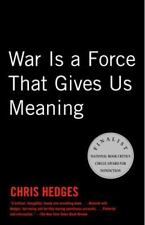 War Is a Force That Gives Us Meaning by Chris Hedges (2003, Paperback)