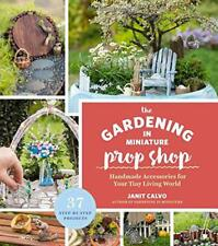 Gardening in Miniature Prop Shop, The by Calvo, Janit | Paperback Book | 9781604