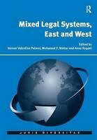 Mixed Legal Systems, East and West by Palmer, Professor Vernon Valentine|Mattar,
