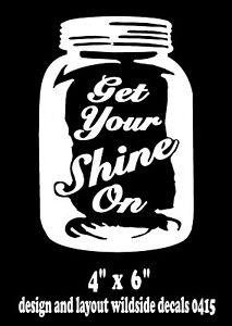 Mason Jar Moonshine Decal Get Your Shine On Car Window Sticker Laptop Graphic