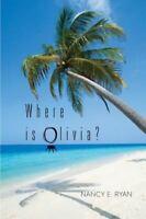 Where Is Olivia?, Paperback by Ryan, Nancy E., ISBN 1490481109, ISBN-13 97814...