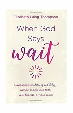 "When God Says ""Wait"": navigating lifes detours and delays witho... Free Shipping"
