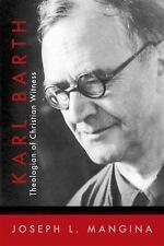 Karl Barth: Theologian of Christian Witness: By Joseph L Mangina
