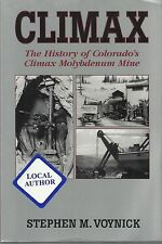 History of Colorado's Climax Molybdenum Mine-CLIMAX by Stephen M. Voynick