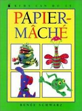 Papier-Mache (Kids Can Do It (Prebound))-ExLibrary