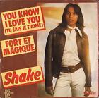 DISCO 45 Giri Shake - You Know I Love You / Fort Et Magique