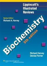Lippincott Illustrated Reviews: Biochemistry by Denise R. Ferrier and Richard...