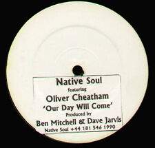 Native Soul Feat. Oliver Cheatham ‎– Our Day Will Come - Not On Label ‎– NS 001
