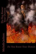 Do You Know Your Demon? by Michelle Jackson (2016, Paperback)