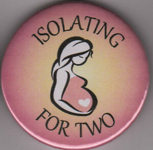 Isolating for Two! Pregnant social distancing pin badge virus pandemic pregnancy
