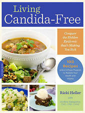 Living Candida-Free: 100 Recipes and a 3-Stage Program to Restore Your Health an