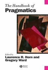 Blackwell Handbooks in Linguistics: The Handbook of Pragmatics 34 (2006,...