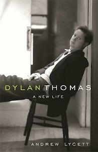 Dylan Thomas: a new life, 075381787X, Andrew Lycett, Good Book