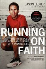 Running on Faith : The Principles, Passion, and Pursuit of a Winning Life by...