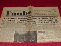 """[ Press WW2 39-45] """" L'Aube """" #2387/28 August 1944 Paris Set 1er Council Gov"""