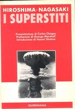 Hiroshima-Nagasaki. I superstiti  Muratori L. Queriniana Edizioni 1987