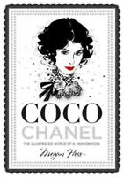 Coco Chanel : The Illustrated World of a Fashion Icon, Hardcover by Hess, Meg...