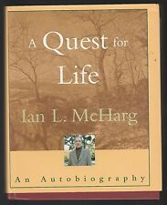 A Quest for Life : An Autobiography by Ian L. McHarg (1996, HC), Signed 1st