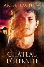 Chateau D'Eternite (Paperback or Softback)