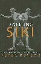 Battling Siki: A Tale of Ring Fixes, Race, and Murder in the 1920s - Good - Pete