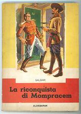 SALGARI EMILIO LA RICONQUISTA DI MOMPRACEM ALDERABAN ANNI'50 NORD OVEST TRINCIA