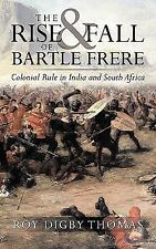 The Rise and Fall of Bartle Frere: Colonial Rule in India and South Africa (Pape
