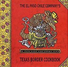 El Paso Chile Company's Texas Border Cookbook by W. Park Kerr, Norma Kerr