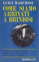 Luigi Marchesi, Come siamo arrivati a Brindisi, Bompiani, storia, 1969, fascismo