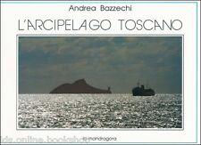 L'Arcipelago Toscano - Edizoni La Mandragora Firenze 1989