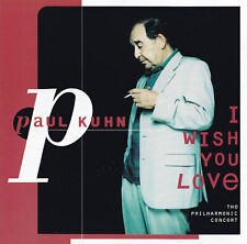 PAUL KUHN - CD - I WISH YOU LOVE - The Philharmonic Concert