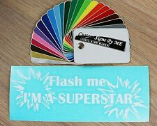 FLASH ME I'M A SUPER STAR Funny Car Tailgating Sticker Decal Adhesive Bumper Whi