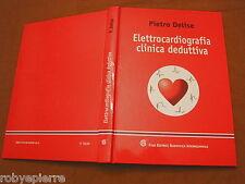 Elettrocardiografia clinica deduttiva Pietro Delise editrice scientifica 2011