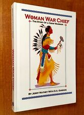 WOMAN WAR CHIEF: The Story of a Crow Warrior by Jerry Matney (LIKE NEW) HC