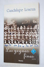 Las Yeguas Finas by Guadalupe Loaeza (2003, Paperback) SPANISH EDITION
