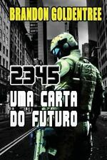 2345 : Uma Carta Do Futuro by Brandon Goldentree (2014, Paperback)