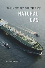 The New Geopolitics of Natural Gas (Hardback or Cased Book)