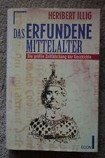 Heribert Illig: DAS ERFUNDENE MITTELALTER. Die größte Zeitfälschung d.Geschichte